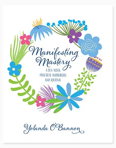 Manifesting Mastery by Yolanda O'Bannon