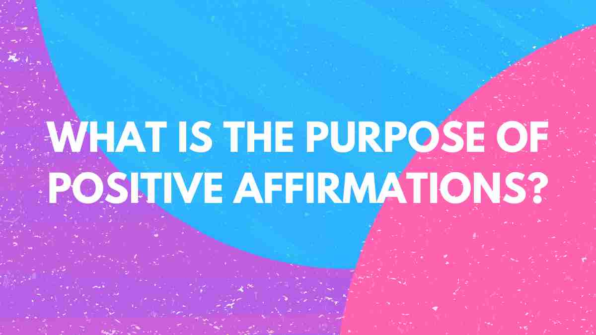 What is the Purpose of Positive Affirmations title